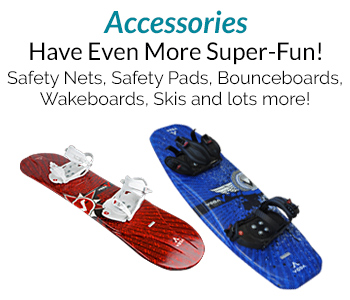 Super Fun Trampoline - Accessories